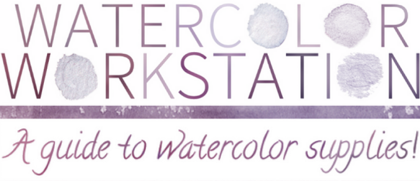 Watercolor Workstation: A guide to watercolor suppliers!